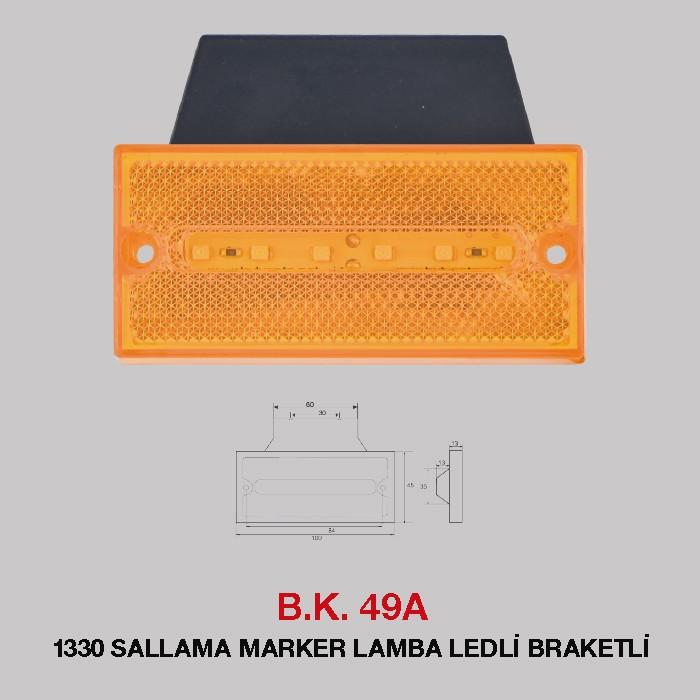 B.K 49A -  1330 SALLAMA MARKER LAMBA BRAKETLİ