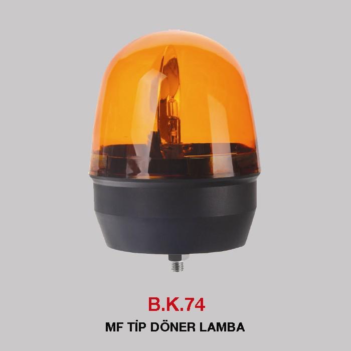 B.K 74 - MF TİP DÖNER LAMBA