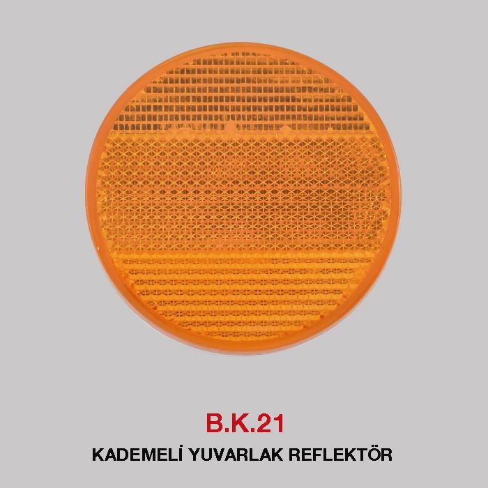 B.K 21 - KADEMELİ YUVARLAK REFLEKTÖR