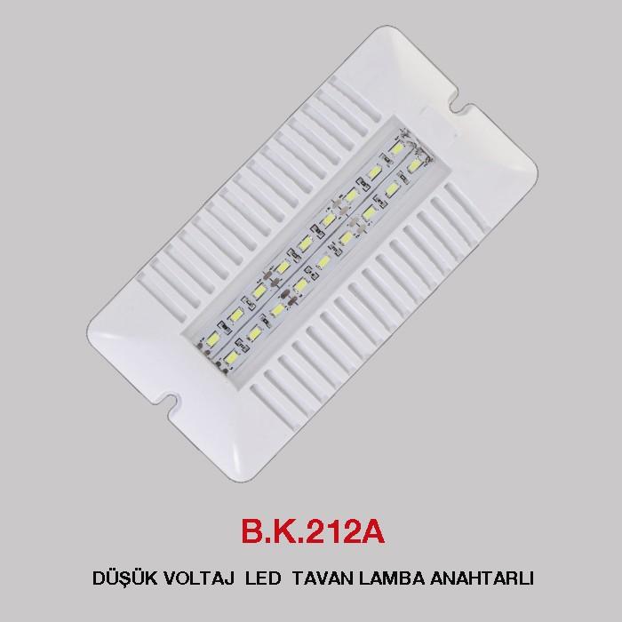 B.K. 212A -  DÜŞÜK VOLTAJ LED TAVAN LAMBA ANAHTARLI