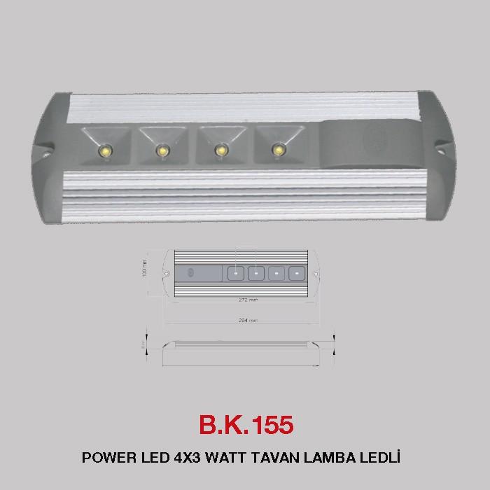 B.K. 155 -  POWER LED 4X3 WATT TAVAN LAMBA LEDLİ