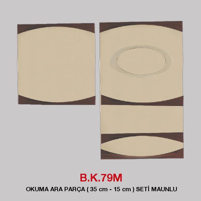 B.K 79M - OKUMA ARA PARÇA ( 35 cm - 15 cm) SETİ MAUNLU