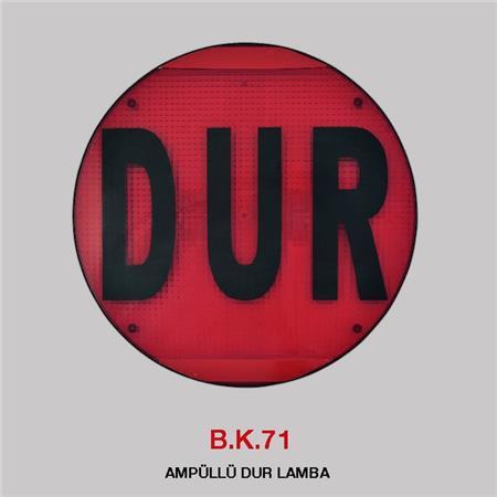 B.K 71 - AMPÜLLÜ DUR LAMBA
